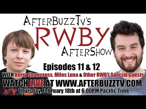RWBY Season 3 Episodes 11-12 W/ Guests Kerry Shawcross And Miles Luna | AfterBuzz TV
