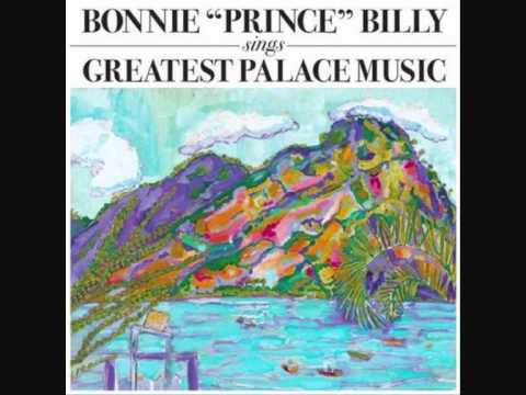 Bonnie Prince Billy - Ohio River Boat Song
