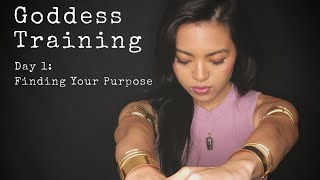 Goddess Training Day 1: Finding Your Purpose