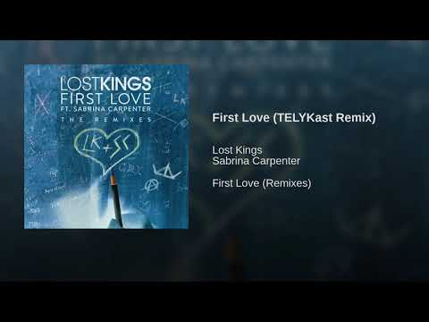 Sabrina Carpenter ft. Lost Kings - First Love (TELYKast Remix)