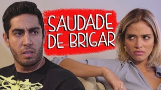 Saudade de Brigar - DESCONFINADOS (Erros no Final)