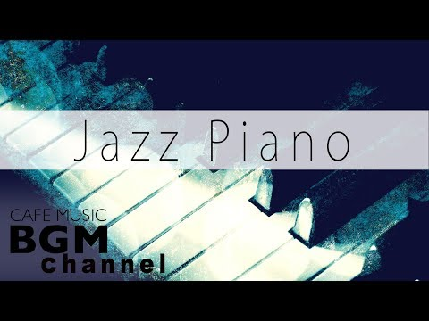 Relaxing Jazz Piano Music - Slow Jazz Piano Music For Work, Sleep, Study - Background Jazz Music