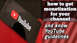 Hot to get  monetization for YouTube