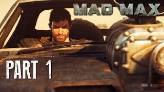 Mad Max Walkthrough Part 1 - MAGNUM OPUS - Mad Max 60fps Gameplay