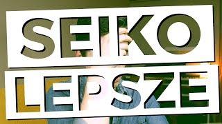 SEIKO LEPSZE | TikTalk odc. 55