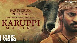 Pariyerum Perumal | Karuppi Music Feat. Santhosh Narayanan | Kathir, Anandhi | Mari Selvaraj