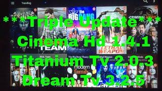 Cinema Hd 1.4.1/ Titanium Tv 2.0.3/ Dream Tv 3.2.5