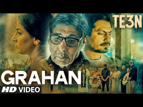 TE3N: GRAHAN Video Song | Amitabh Bachchan, Nawazuddin Siddiqui & Vidya Balan | T-Series
