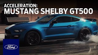 Ford Mustang Shelby® GT500® Acceleration | Mustang | Ford