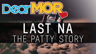 "Dear MOR: ""Last Na"" The Patty Story 02-05-19"