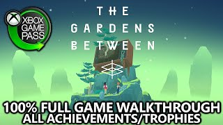 The Gardens Between - 100% Full Game Walkthrough - All Achievements/Trophies - FREE with Game Pass