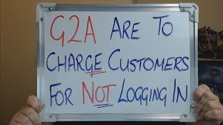 G2A To Charge INACTIVITY FEE for NOT LOGGING IN to their site !!