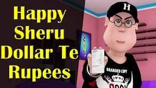 Happy Sheru Dollar Te Rupees || Happy Sheru || Funny Cartoon Animation || MH One