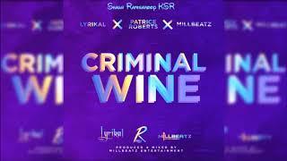 Lyrikal and Patrice Roberts X Millbeatz - Criminal Wine - 2018 SOCA