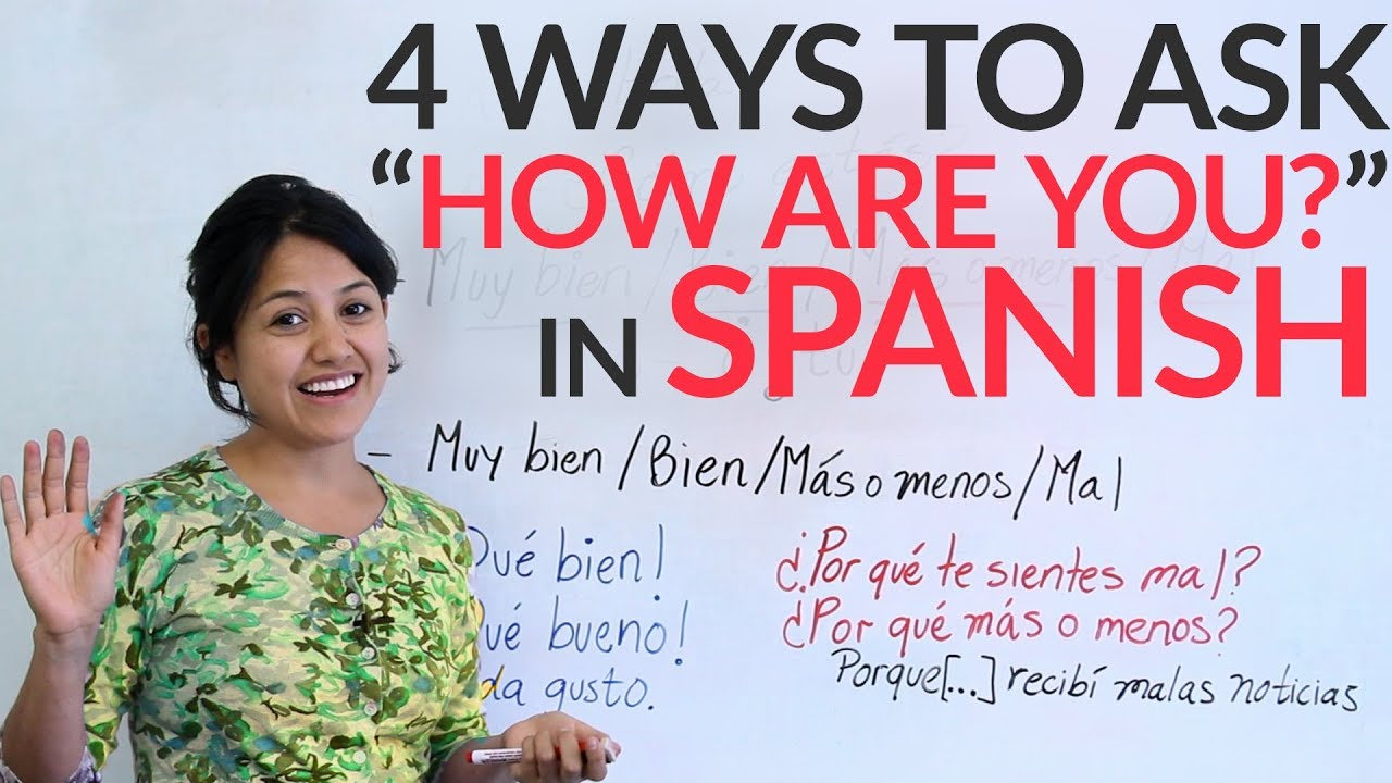 Spanish Lesson 4 Ways To Ask How Are You In Spanish