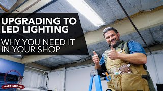 How to Upgrade to LED Lights and Why You Need Them in Your Shop