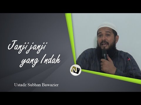 Ustadz M. Subhan Bawazier - Janji Janji Yang Indah