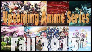 Upcoming Fall 2015 Anime Line-Up [Most Anticipated Anime Series I Want To See] My 100th Video