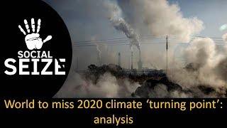 World to miss 2020 climate 'turning point' analysis II The World  News