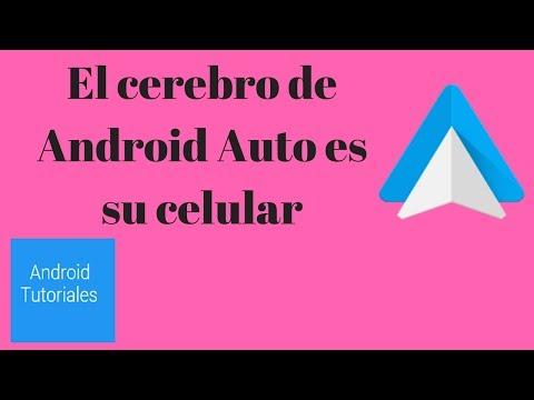 El cerebro de Android Auto es su celular