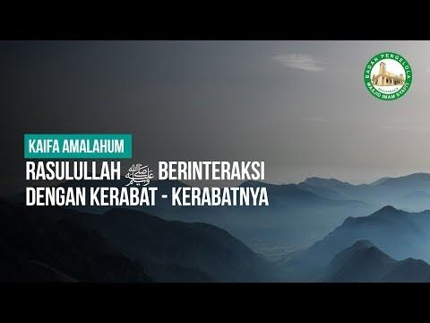 Rasulullah ﷺ Berinteraksi dengan Kerabat - Kerabatnya - Ustadz Khairullah Anwar Luthfi