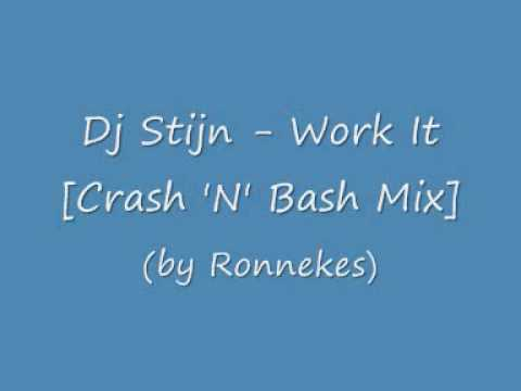 Dj Stijn - Work It [Crash 'N' Bash Mix]