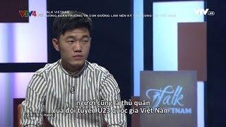 Talk Vietnam: Lương Xuân Trường và con đường làm nên kỳ tích cùng U23 Việt Nam | FULL HD