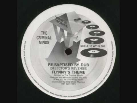 Re-Baptised By Dub (Selector's Revenge) - The Criminal Minds