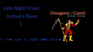 Late Night Dungeon Crawl Joshua's Bane(DemonSpawn Abyssal Knight )1