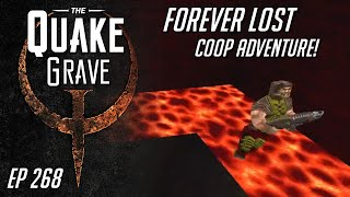 Quake • Forever Lost COOP with dumptruck_ds! - Quake Grave #268