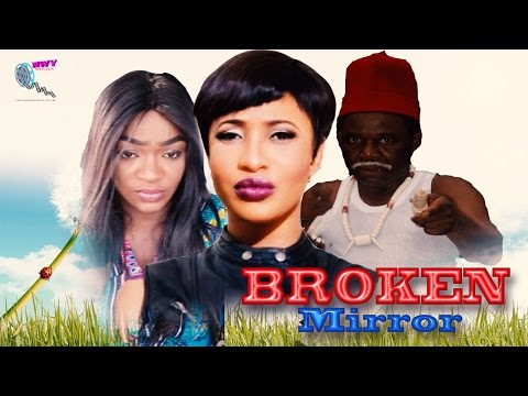 Broken Mirror   - Latest Nigerian Nollywood Movie