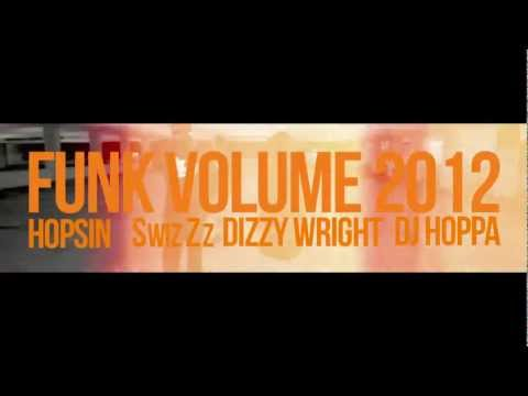 Hopsin - Funk Volume 2012 (& Dizzy Wright, SwizZz, DJ Hoppa)