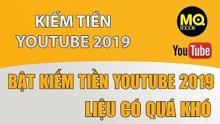 Hướng dẫn bật kiếm tiền youtube 2019 - Chuẩn bị video và kênh