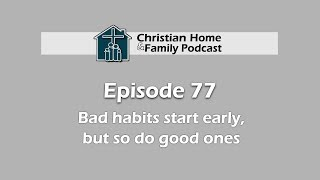 Carey green christian home and family viyoutube podcast 77 bad habits start early but so do good ones sciox Image collections
