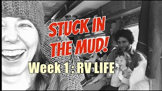 Stuck in the Mud!!! WEEK 1: RV Life with the Reynolds