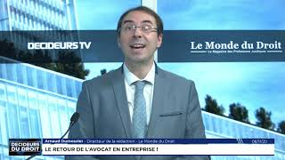 L'édito d'Arnaud Dumourier : le retour de l'avocat en entreprise !