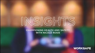 Insights - Championing health and safety with Nicole Rosie and Peter Chrisp