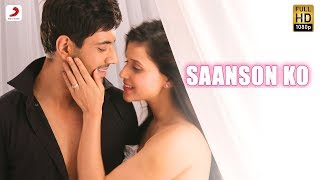 Saanson Ko - Arijit Singh Music Video