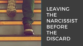 Leaving a Narcissist Before the Discard