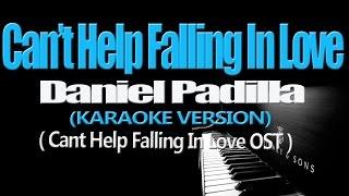 CAN'T HELP FALLING IN LOVE WITH YOU - Daniel Padilla (KARAOKE VERSION)