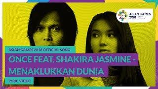 MENAKLUKKAN DUNIA - Once feat. Shakira Jasmine - Official Song Asian Games 2018