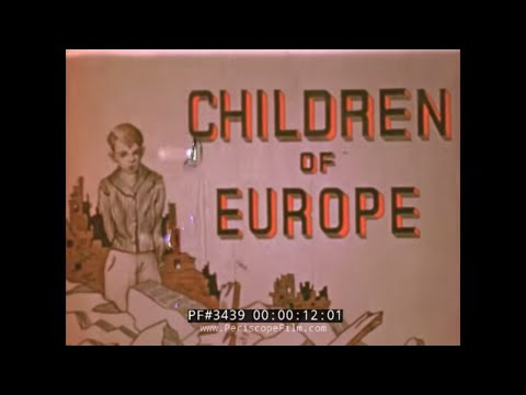 "WWII AFTERMATH FILM from 1947 ""CHILDREN OF EUROPE"" 34392"