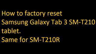 How to factory reset Samsung Galaxy Tab 3 SM T210
