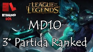 League of Legends - MD10 - 3° Partida Ranked