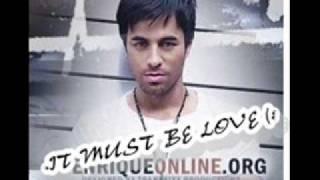 Watch Enrique Iglesias It Must Be Love video