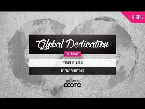 Global Dedication - Episode 16 #GD16