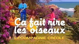 La Compagnie Créole - Ça Fait Rire Les Oiseaux