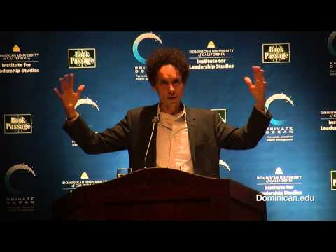 Malcolm Gladwell:  Speaking at Dominican University of California October 9, 2013