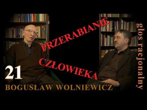Bogusław Wolniewicz, Paweł Okołowski 21 PRZERABIANIE CZŁOWIEKA