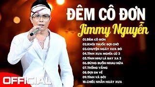 Đêm Cô Đơn, Khói Thuốc Đợi Chờ - JIMMY NGUYỄN | Nhạc Trẻ Thất Tình Cực Sầu Cấm Nghe Về Đêm